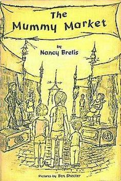 The Mummy Market book - Nancy Brelis.   I checked out the book thinking the story was going to be about Egyptian mummies, but it was about  children picking out a new mother.  After my initial disappointment, I was pleasantly surprised.