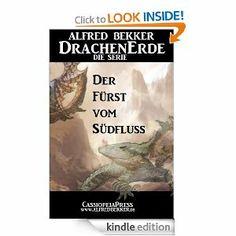 Der Fürst vom Südfluss - Episode 18 (DrachenErde - die Serie) (German Edition) by Alfred Bekker. $1.16. Publisher: CassiopeiaPress (February 17, 2013)