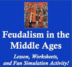 Feudalism in the Middle Ages - Worksheets, Readings, and Fun Simulation!  This 15 page packet teaches students about the economic, social, and political aspects of feudalism in the Middle Ages. Students read primary source excerpts, examine images, complete a hilarious simulation activity, and act out a fun readers' theatre dialogue. They finish by using their knowledge to complete a summative writing exercise on feudalism in the Middle Ages.