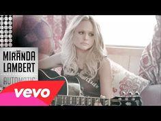 Miranda Lambert - Automatic (Audio) !!!!!! Miranda's new single! Digital release on Monday Feb 10th