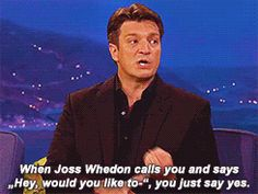 hahaa Nathan Fillion on Joss Whedon calling Nerd Love, My Love, Nathan Fillion, Firefly Serenity, Dc Movies, Joss Whedon, Buffy The Vampire Slayer, Thats The Way, Geek Out