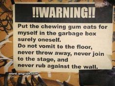 Basically, don't throw gum on the floor, don't barf on the floor, stay off the stage, and do not make love to the wall.