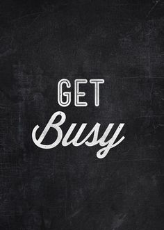 Get busy livin, or get busy dyin.