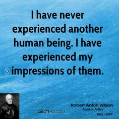 Robert Anton Wilson Quote shared from www.quotehd.com