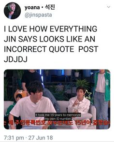 BTS JIN everyting he says looks like an incorrect quote Post Bts Namjoon, Bts Jin, Bts Bangtan Boy, Bts Boys, Seokjin, Taehyung, Bts Memes Hilarious, Bts Funny Videos, Got7
