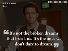 One of my favorite glee quotes. I ❤️Mr Schue