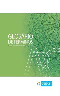 'Glosario de Términos de Telecomunicaciones en Perú' ha sido elaborado para facilitar el acceso, manejo y entendimiento de las normas vigentes y de los documentos destinados a orientar el desarrollo del mercado de las telecomunicaciones. Los términos se encuentran ordenados alfabéticamente y con la designación de la fuente del significado consignado en cada caso. Consíguelo en iTunes: http://apple.co/1Z27QtW o Amazon: http://amzn.to/1mZP710