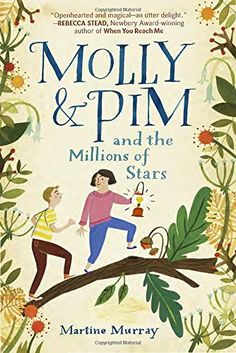 Molly & Pim and the Millions of Stars by Martine Murray https://www.amazon.com/dp/0399550402/ref=cm_sw_r_pi_dp_x_pYGKyb52YMD60