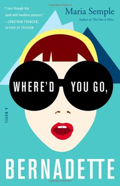 A total delight! Pretty much my choice for the summer reading book of 2013 – WHERE'D YOU GO, BERNADETTE by Maria Semple