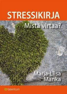 Stressikirja : mistä virtaa? / Manka, Marja-Liisa