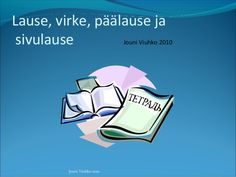 Lause, virke, päälause ja sivulause Finnish Language, Third Grade, Special Education, Projects To Try, Teacher, Writing, Memes, School, Language Arts
