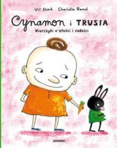Cynamon i Trusia. Wierszyki o złości i radości - Ceny i opinie - Ceneo.pl
