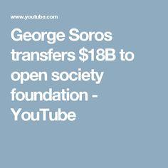 George Soros transfers $18B to open society foundation - YouTube