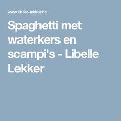 Spaghetti met waterkers en scampi's - Libelle Lekker