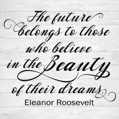 The future belongs to those who believe in the beauty of their dreams. SVG Cut File www.gracelynndesigns.com