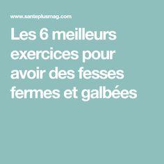 Les 6 meilleurs exercices pour avoir des fesses fermes et galbées Coach Fitness, Faire Des Squats, Health, Sports, Gym, Plein Air, Exercises, Training, Glute Exercises