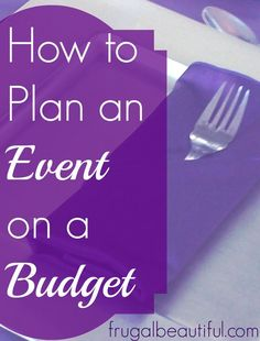 Planning an event can be stressful in and of itself. Trying to plan one on a budget can be even worse! Here's how you can do it without losing your mind.