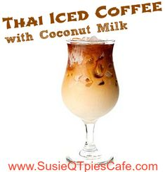 SusieQTpies Cafe: {Summer Drink Recipe} Thai Iced Coffee with Coconut Milk