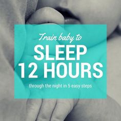 Teach your baby how to sleep through the night! This proven sleep training program can have your baby sleeping 12 hours by the time they are 8-12 weeks old.