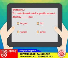 Windows 7:  To create firewall rule for specific service is  done by ______ rule. #Quiz #Update JetKing Shivajinagar #india #Startupindia