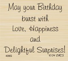 Delightful Surprises Birthday Greeting Rubber Stamp by DRS Designs Birthday Verses For Cards, Birthday Words, Birthday Quotes For Him, Happy Birthday Wishes Quotes, Birthday Card Sayings, Happy Birthday Sister, Happy Birthday Images, Happy Birthday Greetings, 50th Birthday Wishes