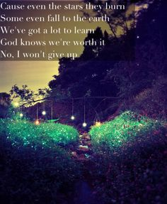 I Won't Give Up - Jason Mraz. Love this song! Yes, God knows we're worth it. :)