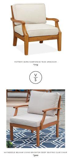 @potterybarn Hampstead Teak Armchair $773 Vs @hayneedle Belham Living Brighton Deep Seating Club Chair $300