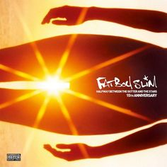 """Fatboy Slim """"Halfway Between the Gutter & the Stars"""" (15th Anniversary)"""