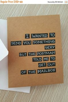 One Birthday card that reads I WANTED TO SEND YOU SOMETHING SEXY BUT THE POSTMAN TOLD ME TO GET OUT OF THE MAILBOX Made of Kraft brown card-220