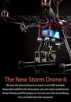 Made for Professional Aerial Filming, small enough for carrying around. Presenting the portable Storm Drone 6 GPS Flying Platform (V3) w/ NAZA Lite GPS   in Ready to Fly Package Love those beautiful aerial footage taken with Mu