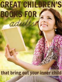 Great childrens books for adults that bring out your inner child. Books moms must read.