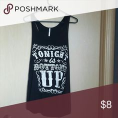 'Tonight is bottoms up' tank This is a light weight, super soft tank top that has never been worn. I purchased it for a concert I was planning to attend but then wore something else. It is a Juniors XL fit and it long. Tops Tank Tops
