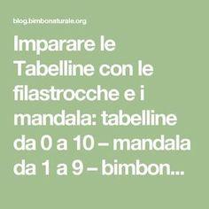 Imparare le Tabelline con le filastrocche e i mandala: tabelline da 0 a 10 – mandala da 1 a 9 – bimbonaturale.org