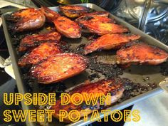 Move it and lose it.: UPSIDE DOWN SWEET POTATOES