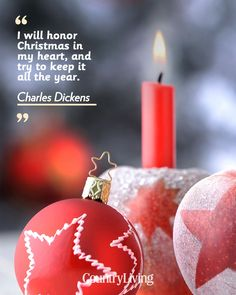 """""""I will honor Christmas in my heart, and try to keep it all the year."""""""