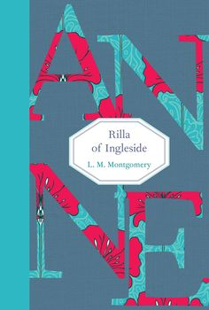A beautiful new hardcover edition of L.M. Montgomery's Rilla of Ingleside