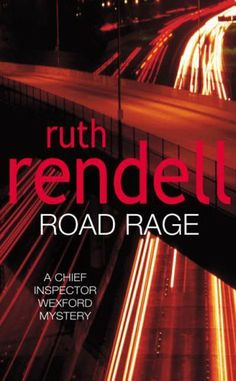 Road Rage (1997) Insp Wexford # 17 - Ruth Rendell