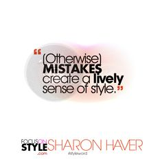 """(Otherwise) mistakes create a lively sense of style.""  For more daily stylist tips + style inspiration, visit: https://focusonstyle.com/styleword/ #fashionquote #styleword"