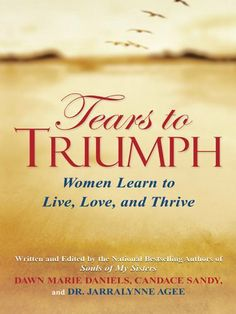 Tears to Triumph: (Souls of My Sisters Book) by Candace Sandy. $8.39. Publisher: Kensington Books (September 1, 2009). 302 pages