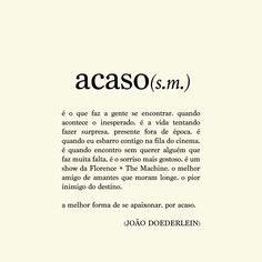 Acaso - João Doederlein The Words, More Than Words, Cool Words, Zauber Quotes, Magic Quotes, Magic Words, Some Quotes, Meaningful Words, Love Messages