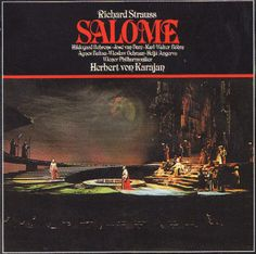 Richard Strauss - SALOME 1978 Wiener Philharmoniker/Salome - Hildegard Behrens/Jochanaan - Jose Van Dam/Herodias - Agnes Baltsa/Herodes - Karl-Walter Bohm/Narraboth -Wieslaw Ochman