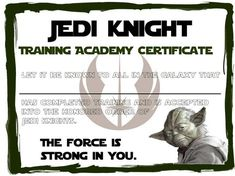 as in july 2014 im going to be working backwards - Jedi Knight Certificate Template