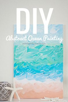 DIY Abstract Ocean Painting. Coastal image for a baby's nursery by Pastels & Macarons