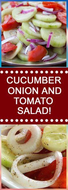 CUCUMBER, ONION, AND TOMATO SALAD!