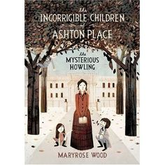 The Incorrigible Children of Ashton Place This is a great book for any age. ///wonderful reading