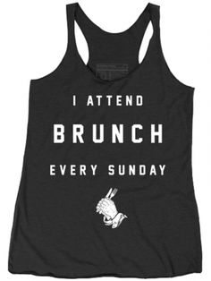 "Women's ""I Attend Brunch Every Sunday"" Racerback Tank by Pyknic (Black) #inkedshop #brunch #tanktop #yum #food"