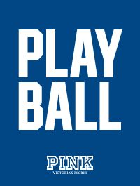 "tell me that Victoria's Secret has clothing with ""Play Ball"" on it. definitely buying"