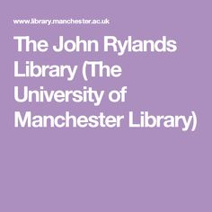 The John Rylands Library (The University of Manchester Library)