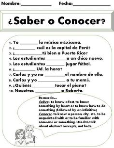 Saber vs. Conocer Worksheet. This is a great short practice once students have been introduced to the differences between the verbs conocer and saber. There are 10 different fill in the blank sentences. Students not only have to choose the correct verb, but also make sure they conjugate it for the correct subject. There is a friendly reminder at the bottom of the page for students to read in order to remember when to use the verb saber and when to use the verb conocer.::