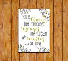 You're braver than you believe stronger than you by dodidoodles, $4.50